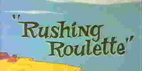 Rushing Roulette