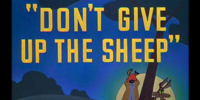 Don't Give Up The Sheep