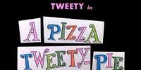 A Pizza Tweety Pie