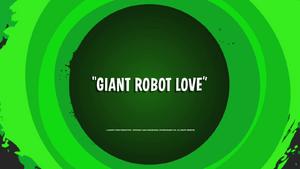 Giant Robot Love (1)