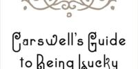 Carswell's Guide to Being Lucky