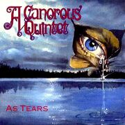 A Canorous Quintet - As Tears