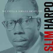 Slim Harpo - The Excello Singles Anthology