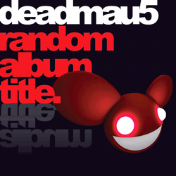 Deadmau5-RandomAlbumTitleUltimate