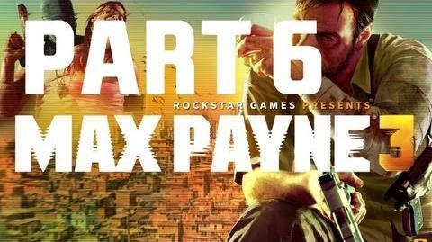 Max Payne 3 - Walkthrough Gameplay - Part 6 Chapter 6 - A Dame, A Dork, And A Drunk