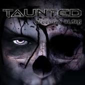 Taunted - Bleeding black