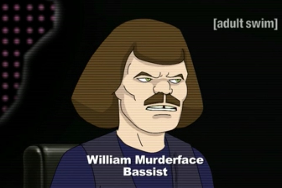 Clearly he is  http://vignette2.wikia.nocookie.net/metalocalypse/images/2/23/William.jpg/revision/latest?cb=20140120094026