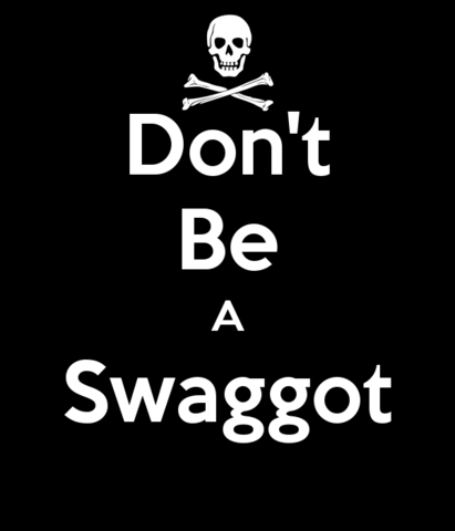 File:Don-t-be-a-swaggot (1).png