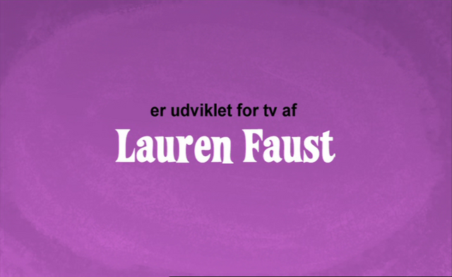 File:Developed for TV by Lauren Faust Credit - Danish (DVD).png