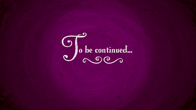 "File:""To be continued..."" S02E25.png"