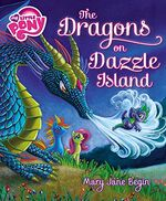 MLP The Dragons on Dazzle Island book cover