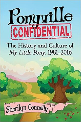 File:Ponyville Confidential - The History and Culture of My Little Pony, 1981-2016 book cover.jpg