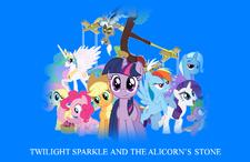 Twilight Sparkle and the Alicorn's Stone