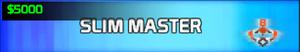 Slim Master