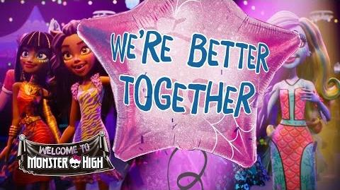 """Better Together"" Lyric Video Welcome to Monster High Monster High"