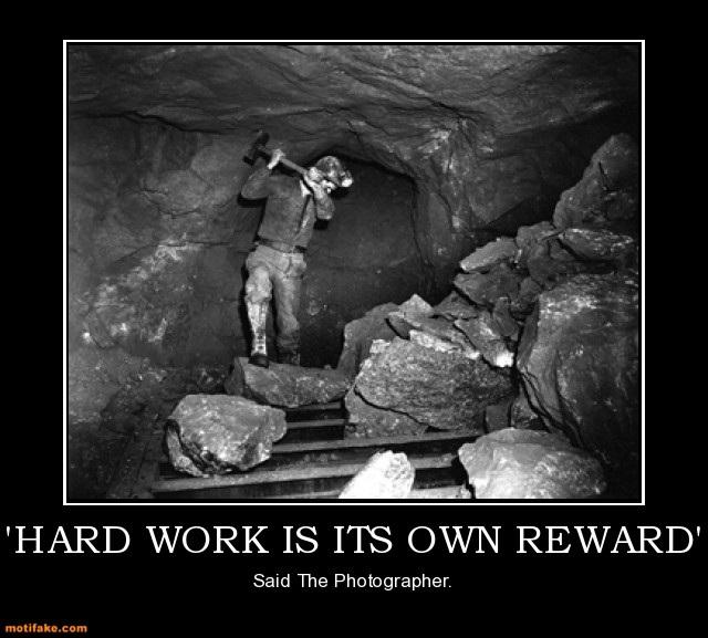Image - Hard-work-is-its-own-reward-demotivation-work ...
