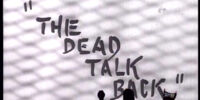 The Dead Talk Back