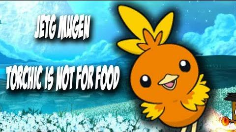 JetG Mugen - Torchic is not for food