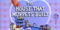 Episode 416: The House That Muppets Built