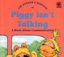 Piggy Isn't Talking