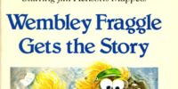 Wembley Fraggle Gets the Story