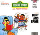 Bert and Ernie: Soft and Loud