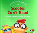 Scooter Can't Read