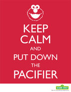 KeepCalmandPutDownthePacifier