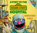 A Visit to the Sesame Street Hospital