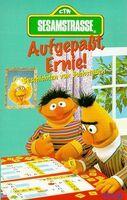 Aufgepaßt, Ernie!