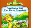 Goldilocks and the Three Grouches
