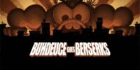 Buhdeuce Goes Berserks
