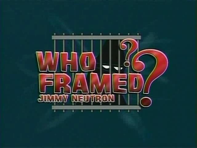 File:Who Framed Jimmy Neutron.jpg
