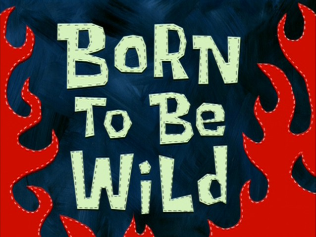 File:Born To Be Wild.jpg