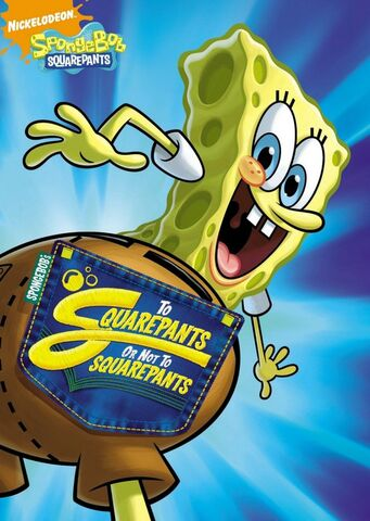 File:SpongeBob DVD - To SquarePants or Not To SquarePants.jpg