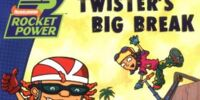 Twister's Big Break