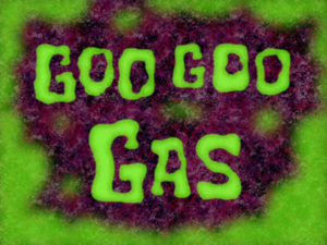 File:Goo Goo Gas.png