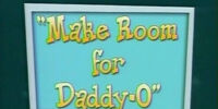 Make Room for Daddy-O