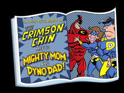 Titlecard-The Crimson Chin Meets Mighty Mom and Dyno Dad