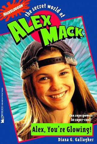 File:The Secret World of Alex Mack Alex You're Glowing! Book.jpg