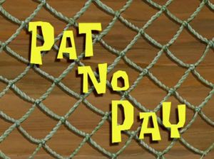File:Pat No Pay.jpg