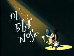 Ol' Blue Nose