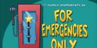 For Emergencies Only