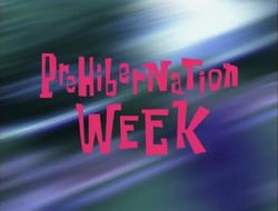 Prehibernation Week