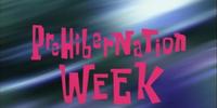 Pre-Hibernation Week