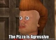 Jimmy Nutrin agressive pizza