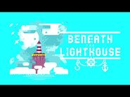 Beneath The Lighthouse Trailer