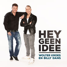Wolter-Kroes-ft-Billy-Dans-Hey-Geen-Idee