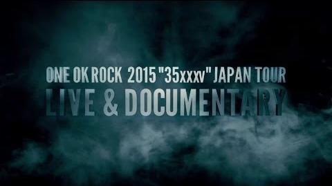 """ONE OK ROCK - ONE OK ROCK 2015 """"35xxxv""""JAPAN TOUR LIVE&DOCUMENTARY Teaser"""