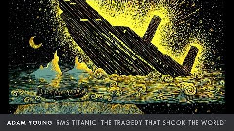 "Adam Young - RMS Titanic Full Album ""The Tragedy that Shook the World"""
